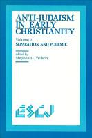 Anti Judaism in Early Christianity  Separation and polemic PDF
