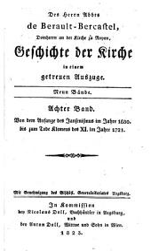 Geschichte der Kirche in einem getreuen Auszuge: Von dem Anfange des Jansenismus im Jahre 1630 bis zum Tode Klemens des XI. im Jahre 1721, Band 8