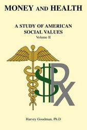 Money and Health: A Study of American Social Values: Volume 2