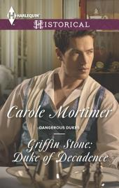 Griffin Stone: Duke of Decadence