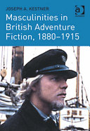 Masculinities in British Adventure Fiction, 1880–1915