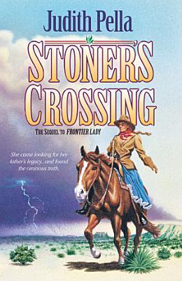Stoner s Crossing  Lone Star Legacy Book  2