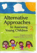 Alternative Approaches to Assessing Young Children Book
