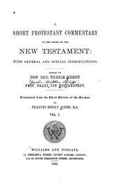 A Short Protestant Commentary on the Books of the New Testament: With General and Special Introductions, Volume 1