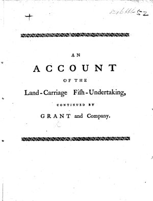 An Account of the Land Carriage Fish Undertaking  continued by Grant and Company