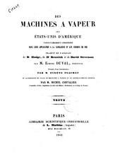 Des machines à vapeur aux États-Unis d'Amérique, particulièrement considérées dans leur application à la navigation et aux chemins de fer/ traduit de l'anglais de R. Hodge, du Dr. Renwick et de David Stevenson, par M. Edmond Duval: Texte, Volume1