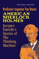Professor Augustus Van Dusen American Sherlock Holmes