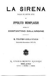 La sirena: ballo in sette atti : R. Teatro alla Scala, carnevale - quaresima 1871 - 72