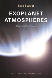 Exoplanet Atmospheres: Physical Processes: Physical Processes