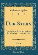 Der Stern, Vol. 14: Eine Zeitschrift Zur Verbreitung Der Wahrheit, 1. August 1882 (Classic Reprint)