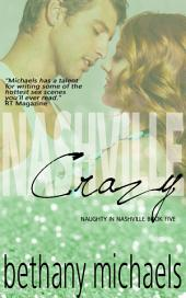 Nashville Crazy: A Naughty in Nashville Novel