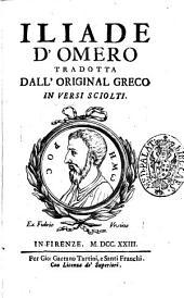 Iliade d'Omero tradotta dall'original greco in versi sciolti