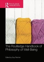 The Routledge Handbook of Philosophy of Well-Being