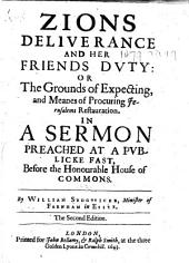 Zions Deliverance and her Friends Duty ... In a sermon preached ... before the ... House of Commons ... The second edition