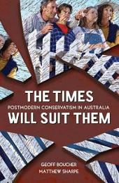 The Times Will Suit Them: Postmodern Conservatism in Australia