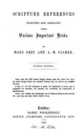 Scripture references, selected and arranged by M. Grey and A.M. Clarke