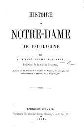 """Histoire de Notre-Dame de Boulogne. [Enlarged from the """"Histoire de Notre-Dame de Boulogne"""" par A. Le Roy.]"""