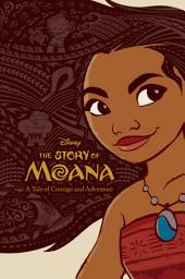 The Story of Moana:A Tale of Courage and Adventure