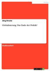 Globalisierung: Das Ende der Politik?