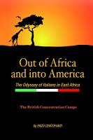 Out of Africa and into America  The Odyssey of Italians in East Africa PDF