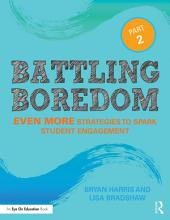 Battling Boredom, Part 2: Even More Strategies to Spark Student Engagement, Edition 2