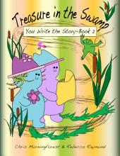 Treasure in the Swamp - You Write the Story: Book 2