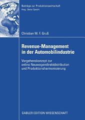 Revenue-Management in der Automobilindustrie: Vorgehenskonzept zur online Neuwagendistribution und Produktharmonisierung