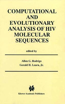 Computational and Evolutionary Analysis of HIV Molecular Sequences