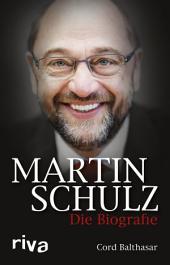 Martin Schulz: Die Biografie