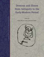 Demons and Illness from Antiquity to the Early Modern Period PDF
