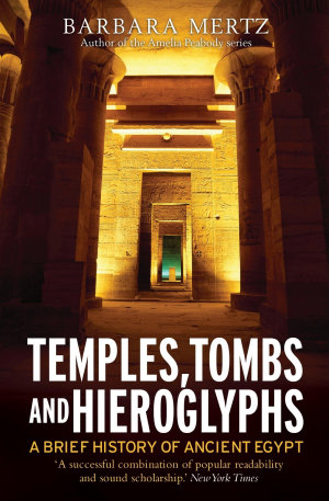 Temples  Tombs and Hieroglyphs  A Brief History of Ancient Egypt