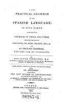 A New Practical Grammar of the Spanish Language Etc  with an Appendix  Containing the New System of Orthography  Accentuation Etc PDF