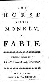 The Horse and the Monkey. A Fable [in Verse]. Humbly Inscribed to Mr. C-s L-s [Charles Lucas], Freeman. [In Allusion to His Candidature for the City of Dublin.]