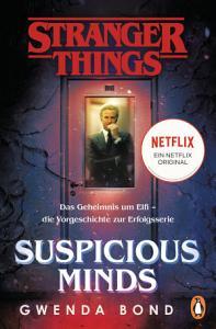 Stranger Things  Suspicious Minds   DIE OFFIZIELLE DEUTSCHE AUSGABE     ein NETFLIX Original PDF