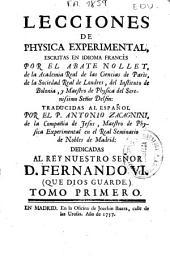 Lecciones de Physica experimental escritas en idioma francés por el Abate Nollet ... traducidas al español por el P. Antonio Zacagnini ...: Tomo primero [-segundo, cuarto, quinto y sexto], Volumen 1