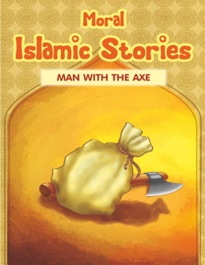 Moral Islamic Stories   Man With the Axe