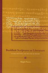Buddhist Scriptures as Literature: Sacred Rhetoric and the Uses of Theory