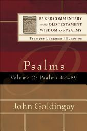 Psalms : Volume 2 (Baker Commentary on the Old Testament Wisdom and Psalms): Psalms 42-89