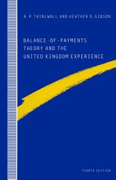 Balance-of-Payments Theory and the United Kingdom Experience: Edition 4