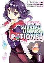 I Shall Survive Using Potions! (Manga) Volume 1