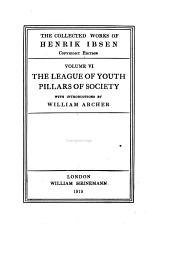 The Collected Works of Henrik Ibsen: The league of youth. Pillars of Society