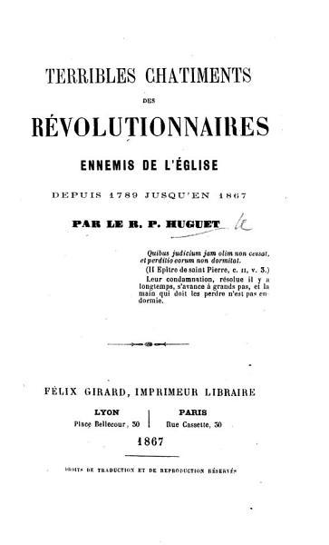 Download Terribles chatiments des r  volutionnaires ennemis de l   glise  depuis 1789 jusqu en 1867 Book