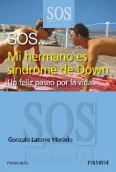 SOS... Mi hermano es síndrome de Down