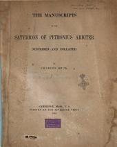 The Manuscripts of the Satyricon of Petronius Arbiter Described and Collated by Charles Beck