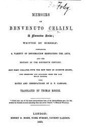 Memoirs of Benvenuto Cellini ... written by himself ... Now first collated with the new text of Giusippe sic Molini and corrected and enlarged from the last Milan edition, with notes and observations of G. P. Carpani. Translated by Thomas Roscoe