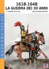 1618-1648 La guerra dei 30 anni - 1° Vol: 1°
