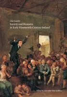 Society and Manners in Early Nineteenth Century Ireland PDF