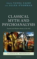 Classical Myth and Psychoanalysis PDF