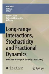 Long-range Interactions, Stochasticity and Fractional Dynamics: Dedicated to George M. Zaslavsky (1935—2008)