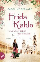 Frida Kahlo und die Farben des Lebens PDF